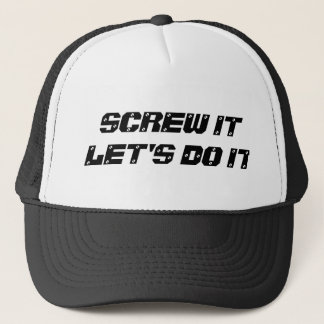 Screw It Let's Do It Funny Slogan Hat