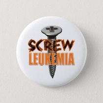 Screw Leukemia Pinback Button