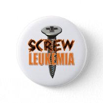 Screw Leukemia Pinback Button