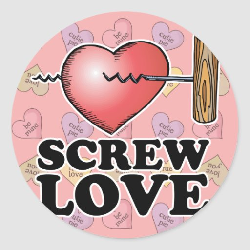 screw love round sticker