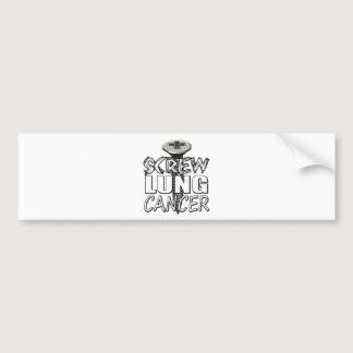 Screw Lung Cancer Bumper Sticker