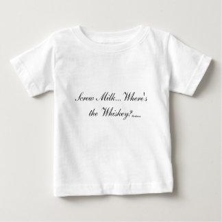 Screw Milk...Where's the Whiskey? Baby T-Shirt
