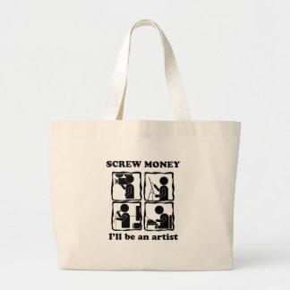 screw money i'll be an artist tote bag