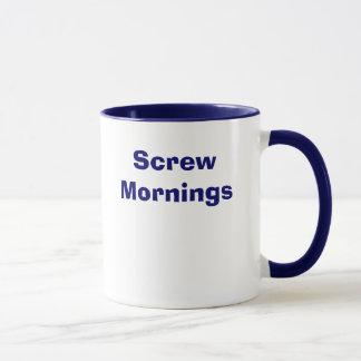 Screw Mornings Mug