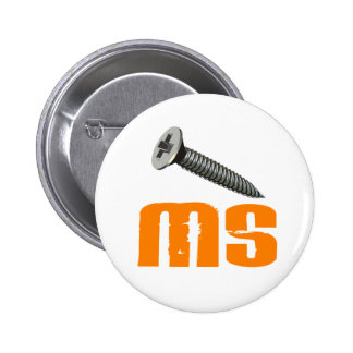 Screw MS 1 Multiple Sclerosis Pinback Button