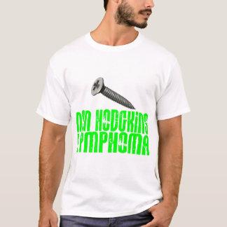 SCREW Non-Hodgkins Lymphoma 1 T-Shirt