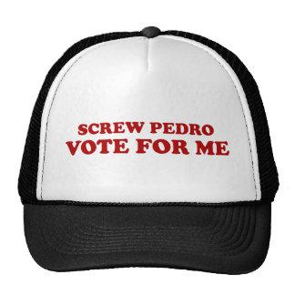 Screw Pedro, Vote For Me Trucker Hat