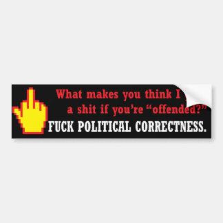 Screw political correctness bumper sticker