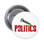 Screw Politics Buttons