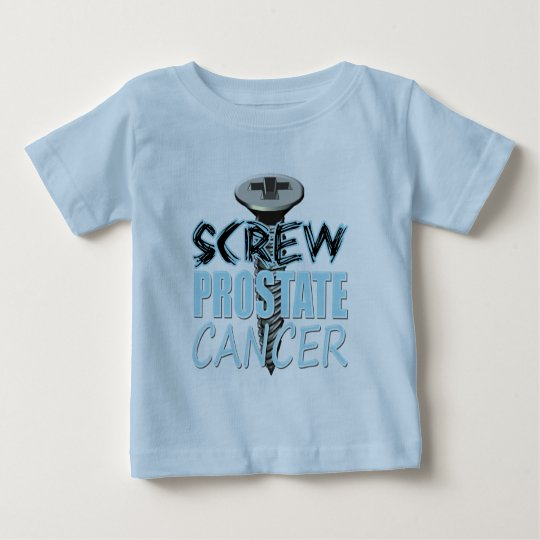 Screw Prostate Cancer Baby T-Shirt