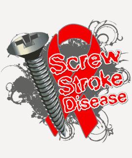 Screw Stroke Disease Shirts