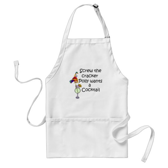Screw the cracker Polly wants a cocktail colorful Adult Apron