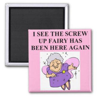 screw up fairy magnet