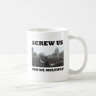 Screw us and we multiply classic white coffee mug