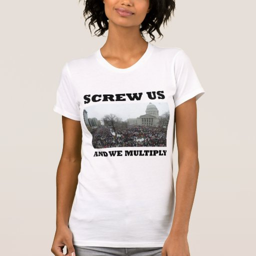 Screw us and we multiply t shirt