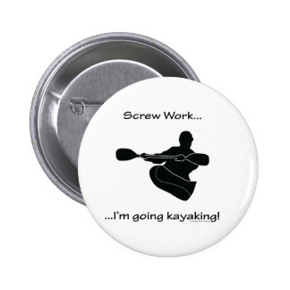 Screw Work...Going Kayaking Button