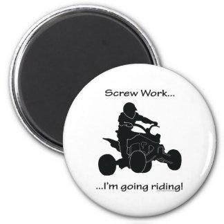 Screw Work...Going Quad Racing Magnet