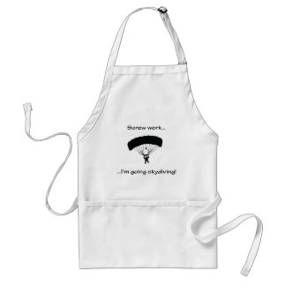 Screw Work...Going Skydiving Adult Apron