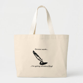 Screw Work...Going Windsurfing Large Tote Bag