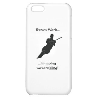 Screw Work I m Going Waterskiing Case For iPhone 5C