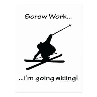 Screw Work, I'm Going Skiing Postcard