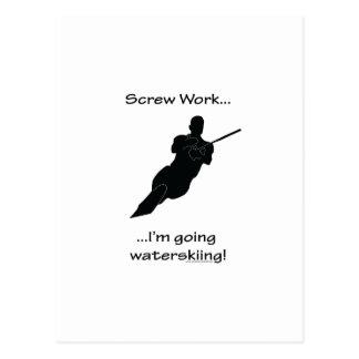 Screw Work, I'm Going Waterskiing Postcard