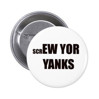 Screw Yor Yanks Button