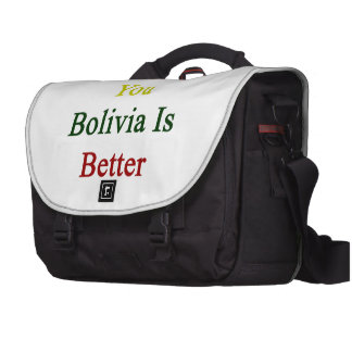 Screw You Bolivia Is Better Bag For Laptop