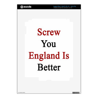 Screw You England Is Better Decals For iPad 3
