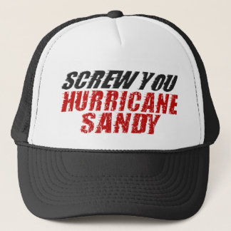 SCREW YOU Hurricane Sandy Trucker Hat