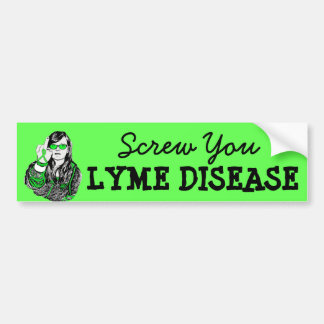 Screw You Lyme Disease Awareness Bumper Sticker