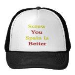 Screw You Spain Is Better Mesh Hat