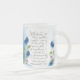 Scripture art Philippians 4:8 calligraphy 10 Oz Frosted Glass Coffee Mug