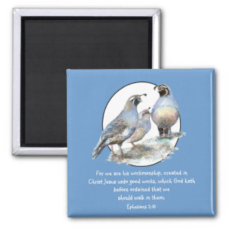 Scripture Ephesians 2:10 with California Quail Magnet