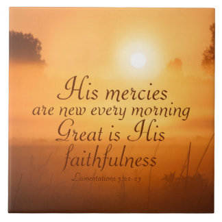 Scripture His mercies are new every morning Ceramic Tile