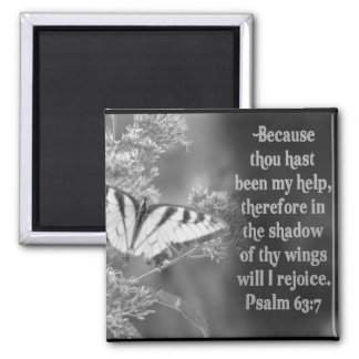 SCRIPTURE PSALM 63:7 W/ BUTTERFLIES 2 INCH SQUARE MAGNET