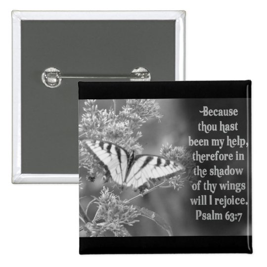 SCRIPTURE PSALM 63:7 W/ BUTTERFLIES BUTTON