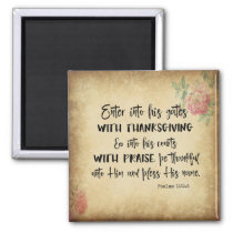 Scripture QuotesEnter His gates with Thanksgiving Magnet