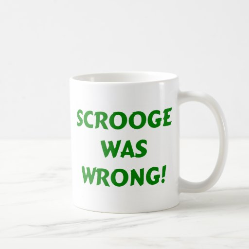 Scrooge era incorrecto taza