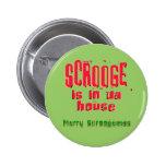 Scrooge is in da house2 pinback button