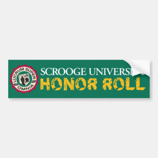 Scrooge University Honor Roll Bumper Sticker