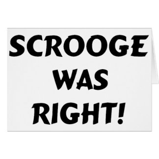 Scrooge was right greeting card