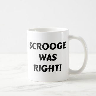 Scrooge was right coffee mug