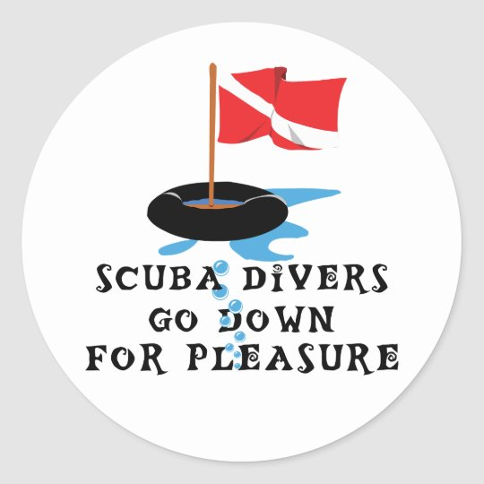 Scuba Divers Go Down For Pleasure Classic Round Sticker