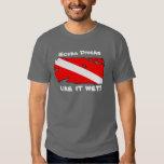 Scuba Divers Like it Wet T Shirt