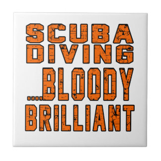 Scuba Diving Bloody Brilliant Small Square Tile