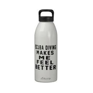 Scuba Diving Makes Me Feel Better Drinking Bottle