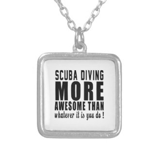 Scuba Diving more awesome than whatever it is you Necklaces