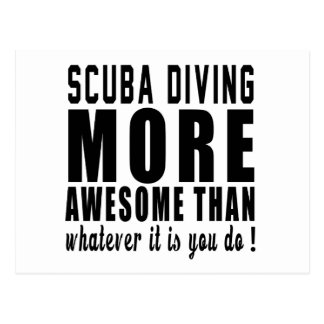Scuba Diving more awesome than whatever it is you Post Card