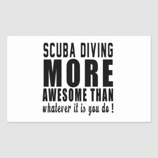 Scuba Diving more awesome than whatever it is you Rectangular Stickers